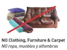 Do not recycle furniture carpet or clothing